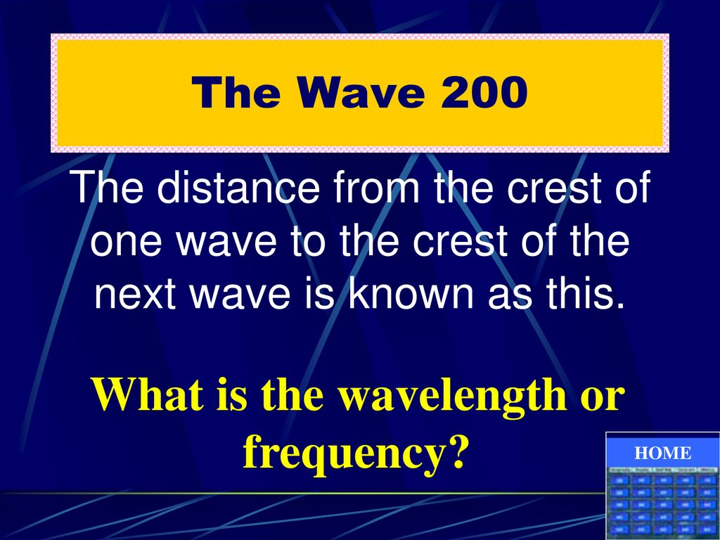 What is the wavelength or frequency