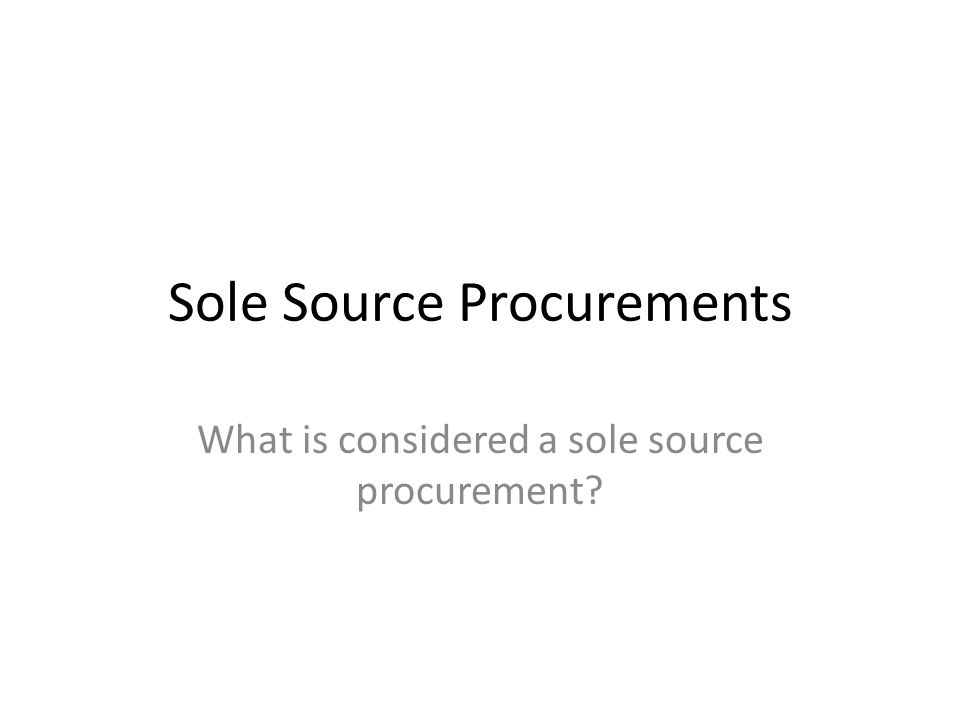 Sole Source Procurements