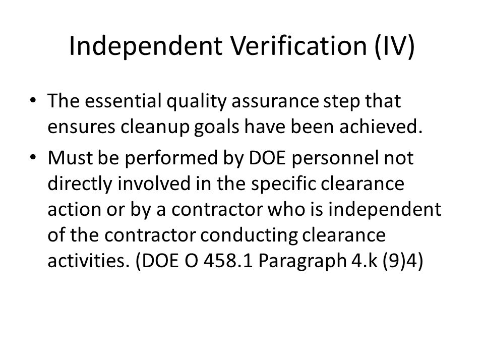Independent Verification (IV)