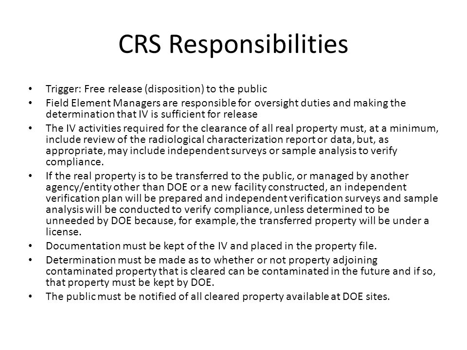 CRS Responsibilities Trigger: Free release (disposition) to the public