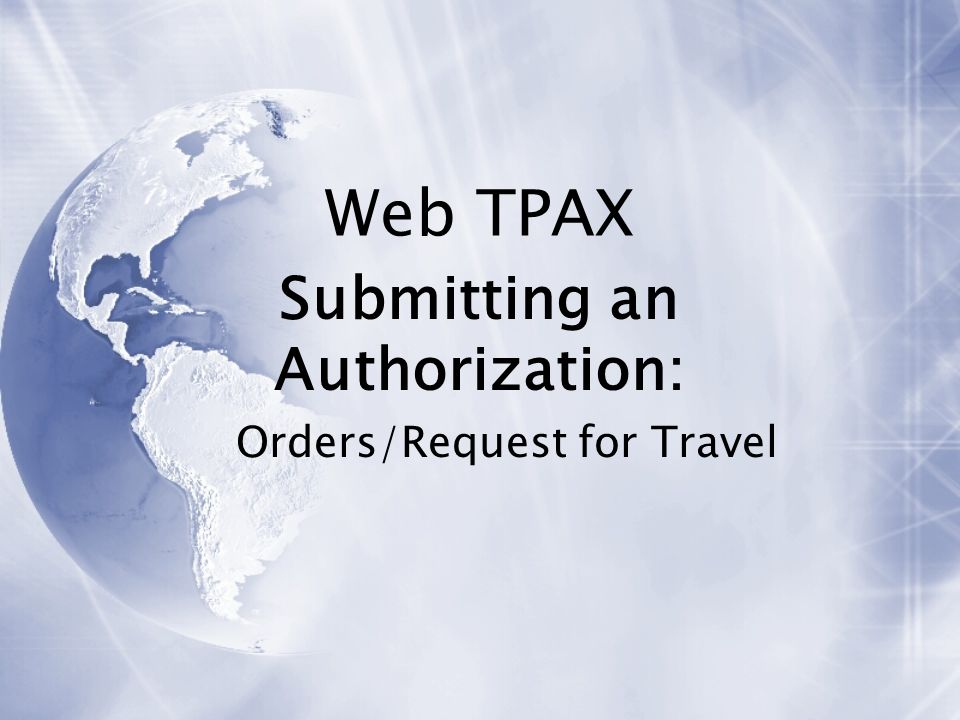 Submitting an Authorization: Orders/Request for Travel