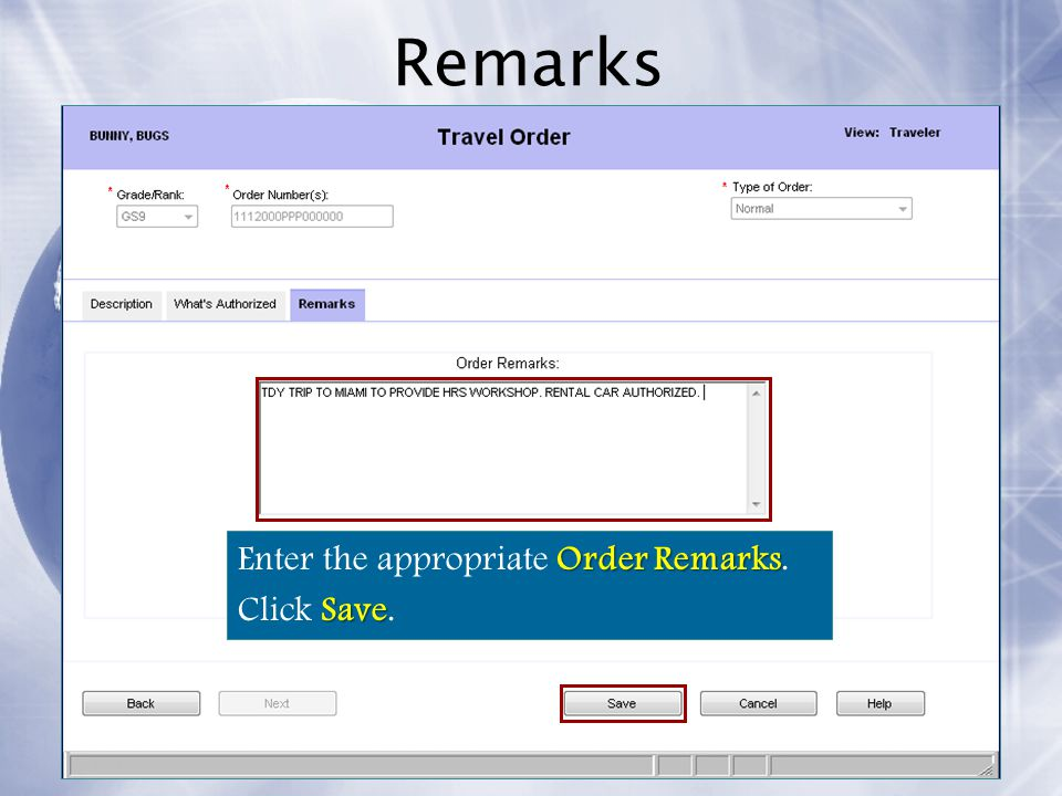 Remarks Enter the appropriate Order Remarks. Click Save.