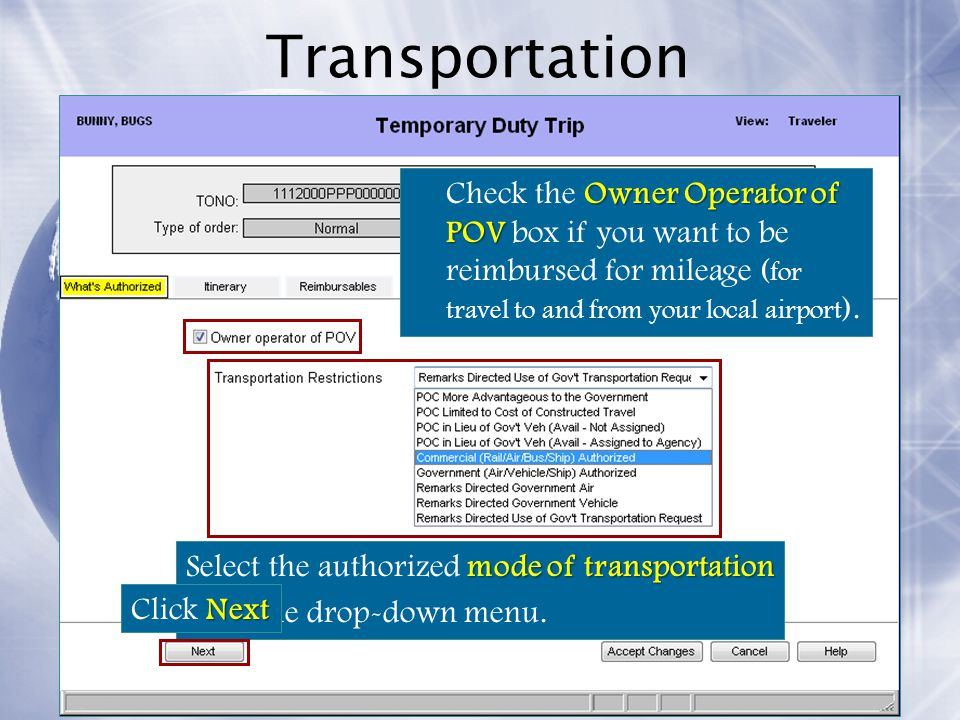Transportation Check the Owner Operator of POV box if you want to be reimbursed for mileage (for travel to and from your local airport).