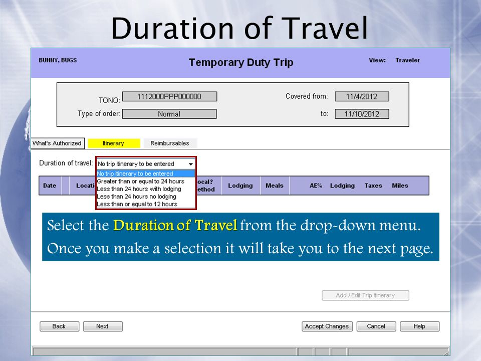Duration of Travel Select the Duration of Travel from the drop-down menu.