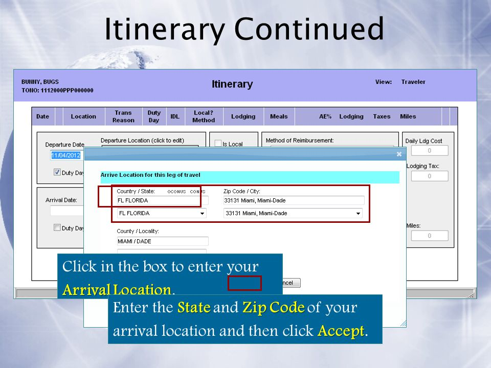 Itinerary Continued Click in the box to enter your Arrival Location.