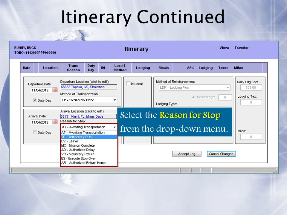 Itinerary Continued Select the Reason for Stop