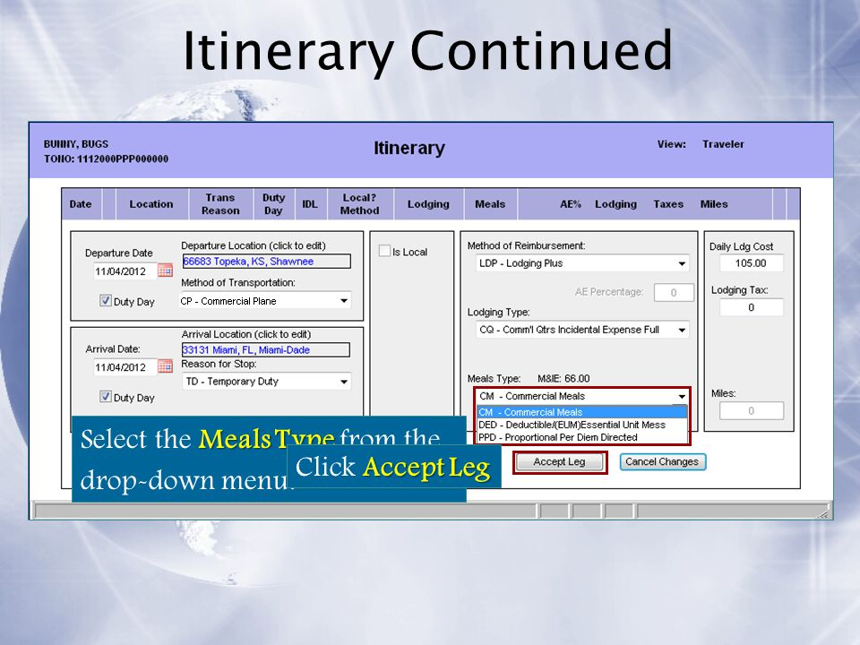 Itinerary Continued Select the Meals Type from the drop-down menu.