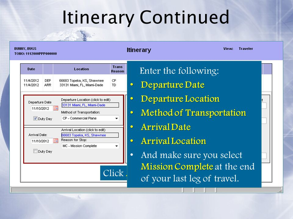 Itinerary Continued Enter the following: Departure Date