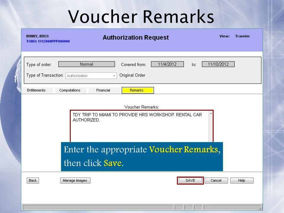 Voucher Remarks Enter the appropriate Voucher Remarks,