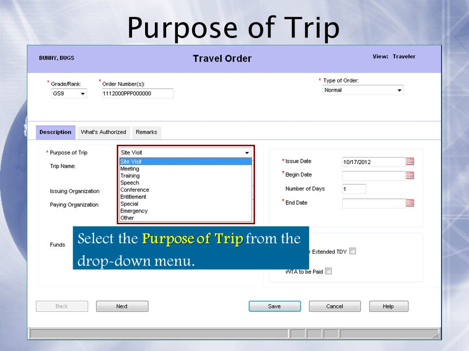 Purpose of Trip Select the Purpose of Trip from the drop-down menu.