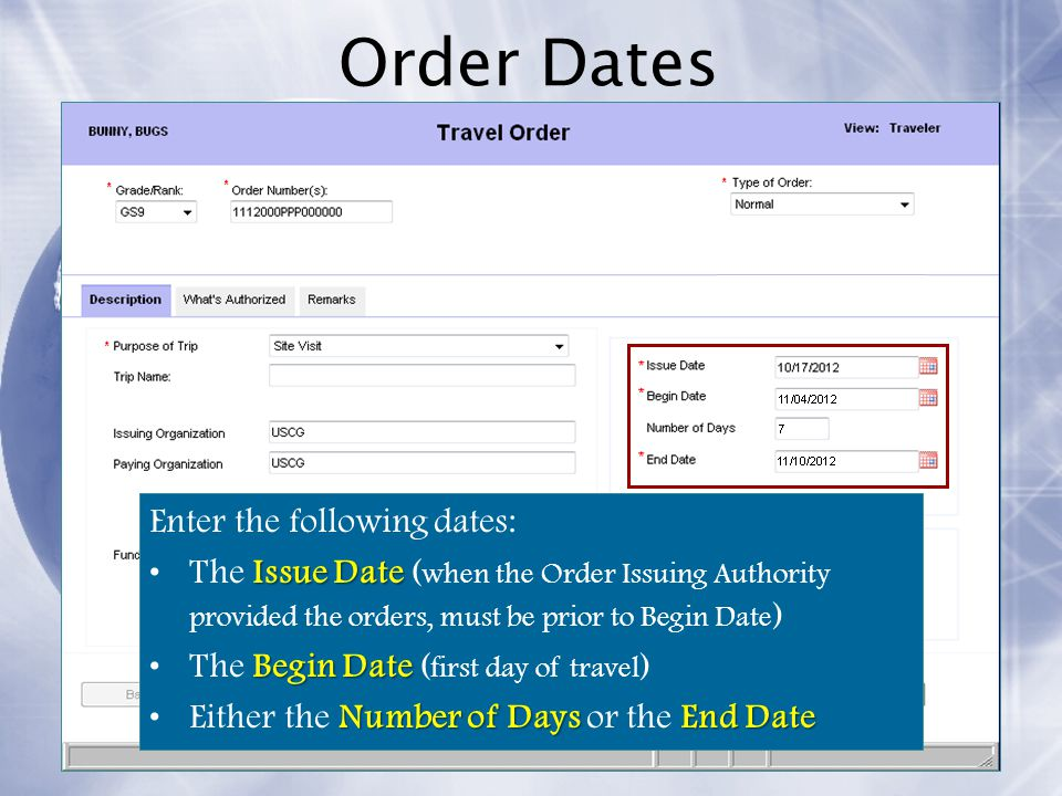 Order Dates Enter the following dates: