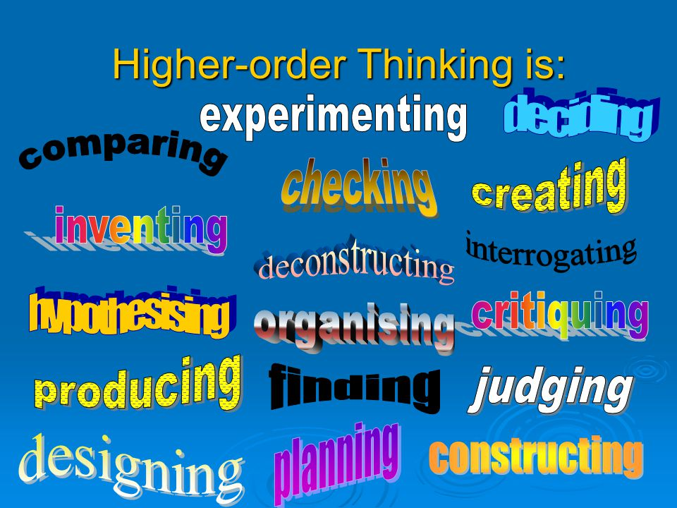 Higher-order Thinking is: