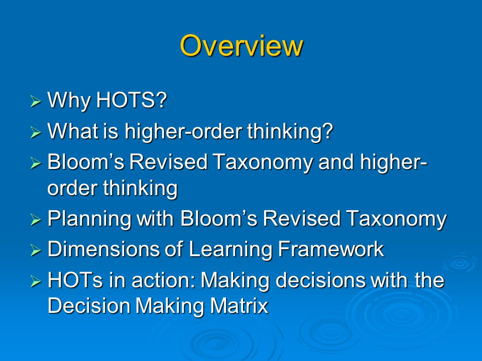 Overview Why HOTS What is higher-order thinking