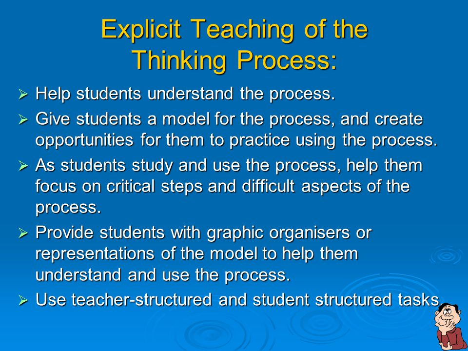 Explicit Teaching of the Thinking Process: