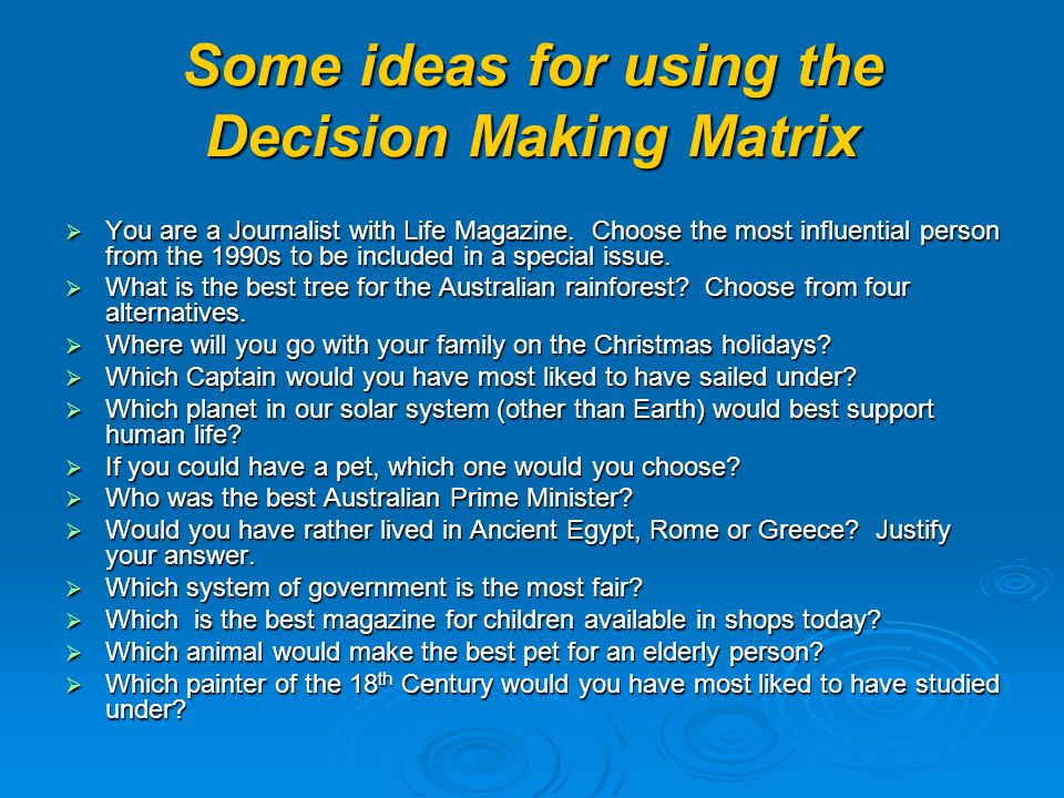 Some ideas for using the Decision Making Matrix