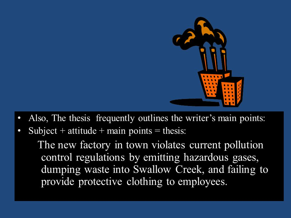 Also, The thesis frequently outlines the writer's main points: