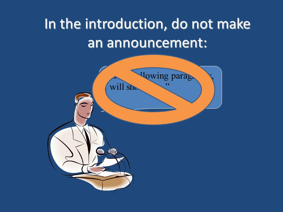 In the introduction, do not make an announcement:
