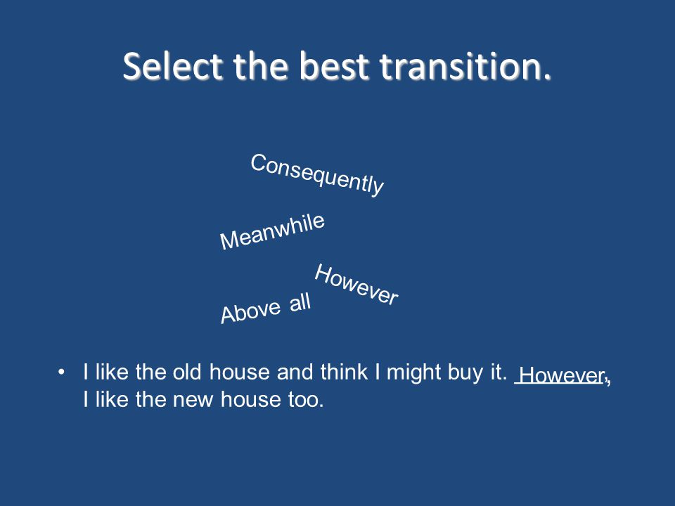 Select the best transition.