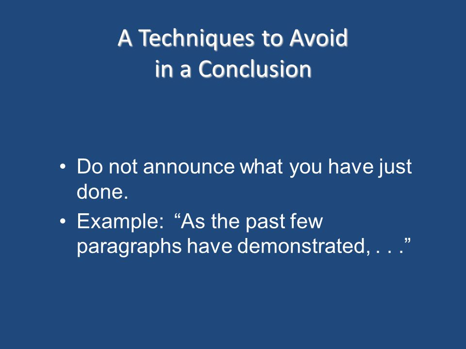 A Techniques to Avoid in a Conclusion