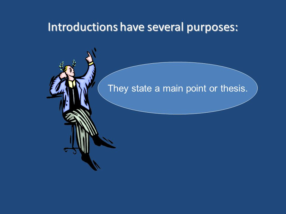 Introductions have several purposes: