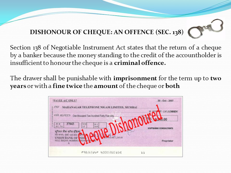DISHONOUR OF CHEQUE: AN OFFENCE (SEC. 138)