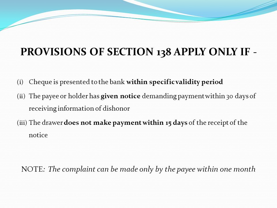 PROVISIONS OF SECTION 138 APPLY ONLY IF -