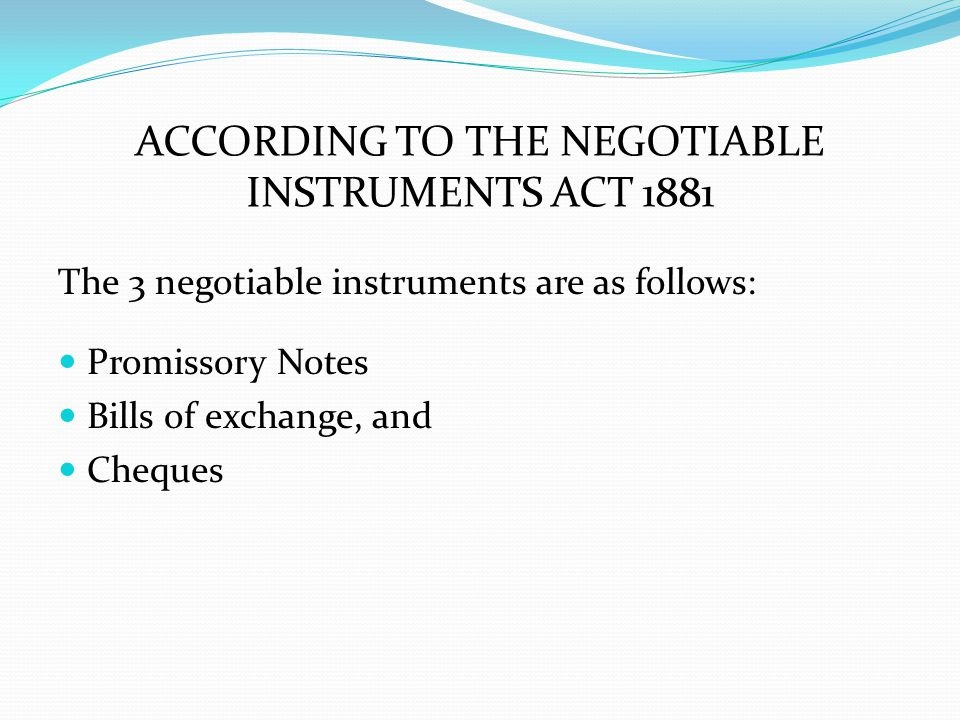 ACCORDING TO THE NEGOTIABLE INSTRUMENTS ACT 1881