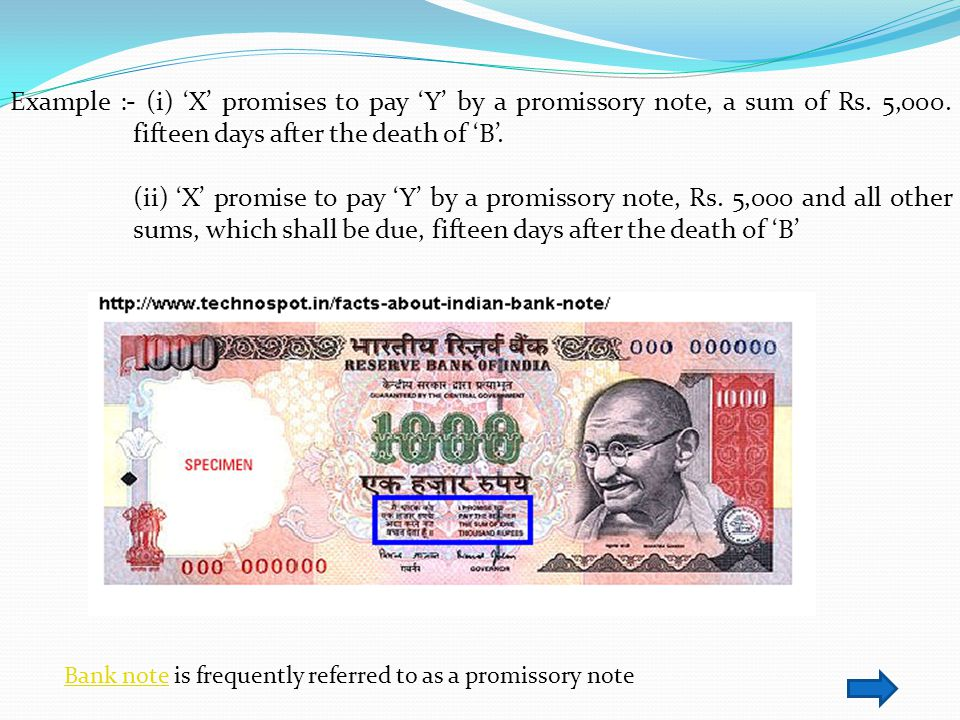 Example :- (i) 'X' promises to pay 'Y' by a promissory note, a sum of Rs. 5,000. fifteen days after the death of 'B'.