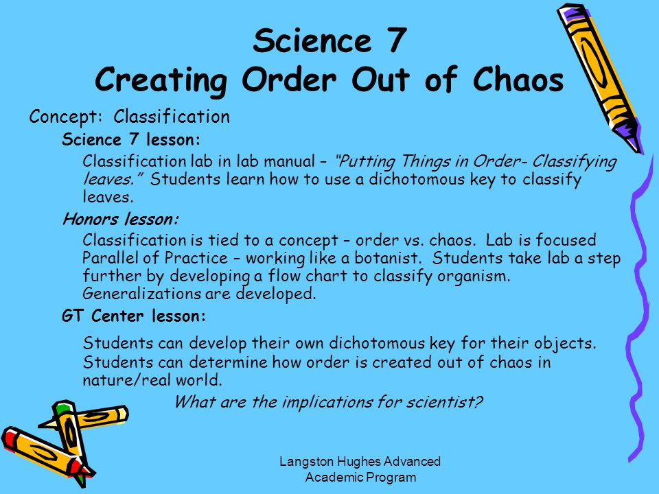Science 7 Creating Order Out of Chaos