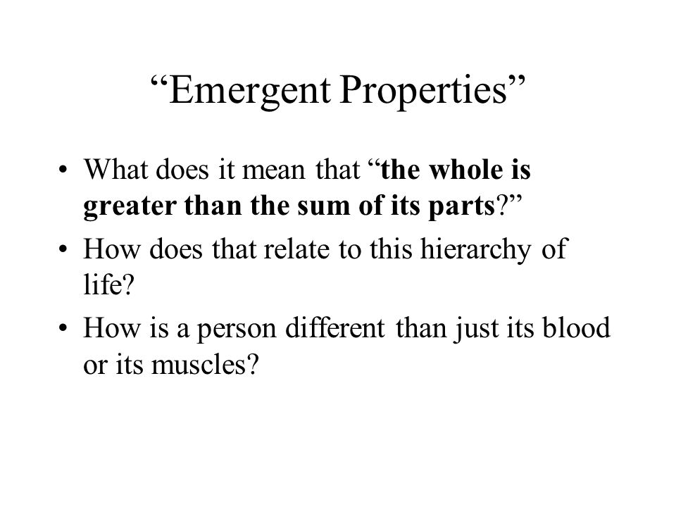 Emergent Properties