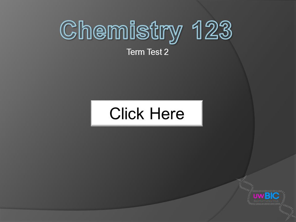 Term Test 2 Chemistry 123 Click Here