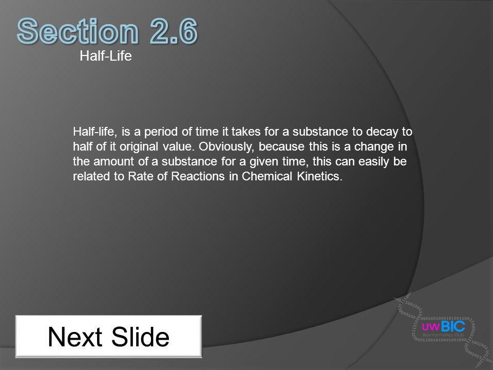 Section 2.6 Next Slide Half-Life