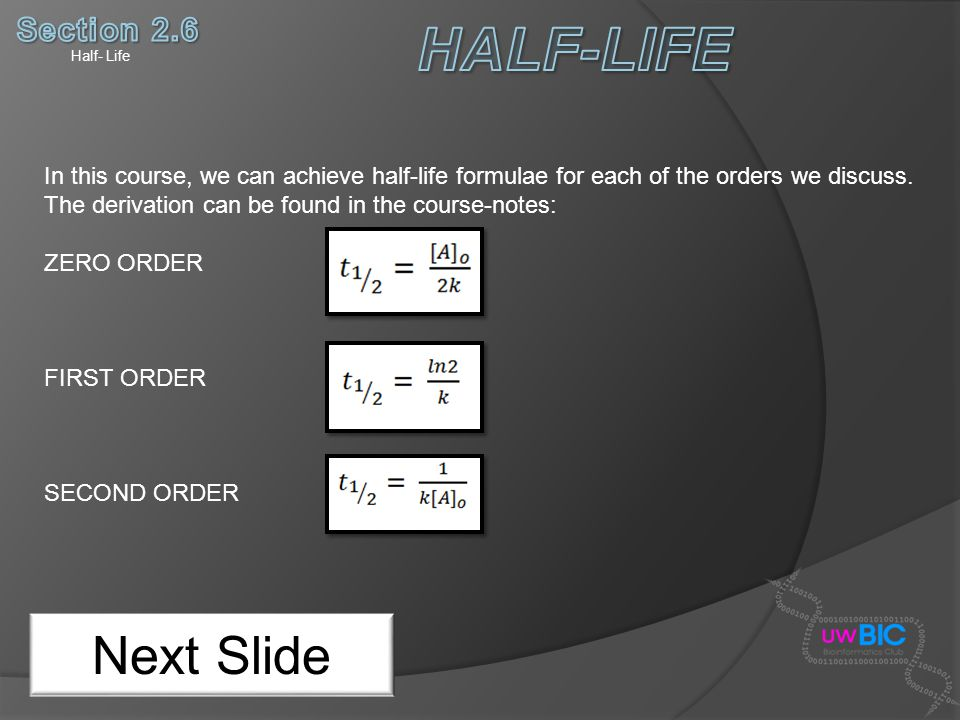 HALF-LIFE Next Slide Section 2.6