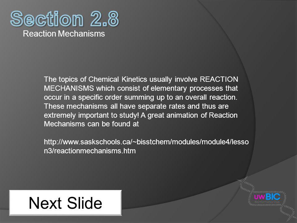 Section 2.8 Next Slide Reaction Mechanisms