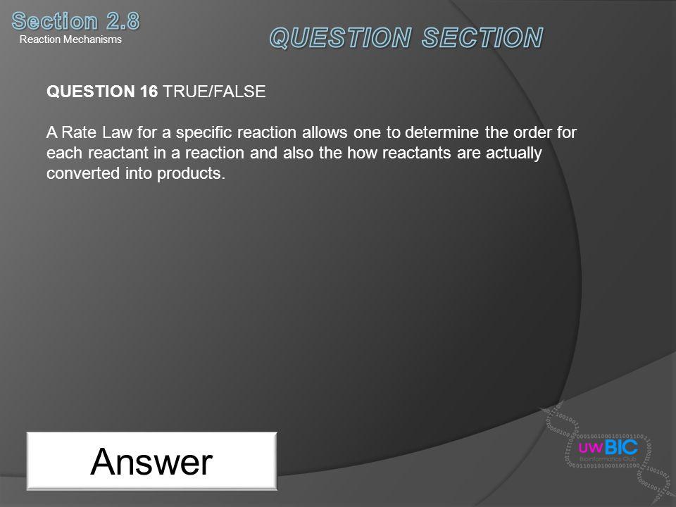 Answer QUESTION SECTION Section 2.8 QUESTION 16 TRUE/FALSE