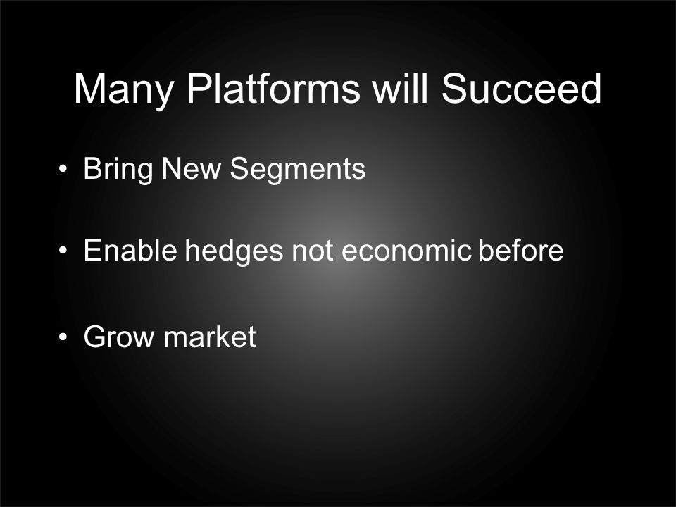 Many Platforms will Succeed