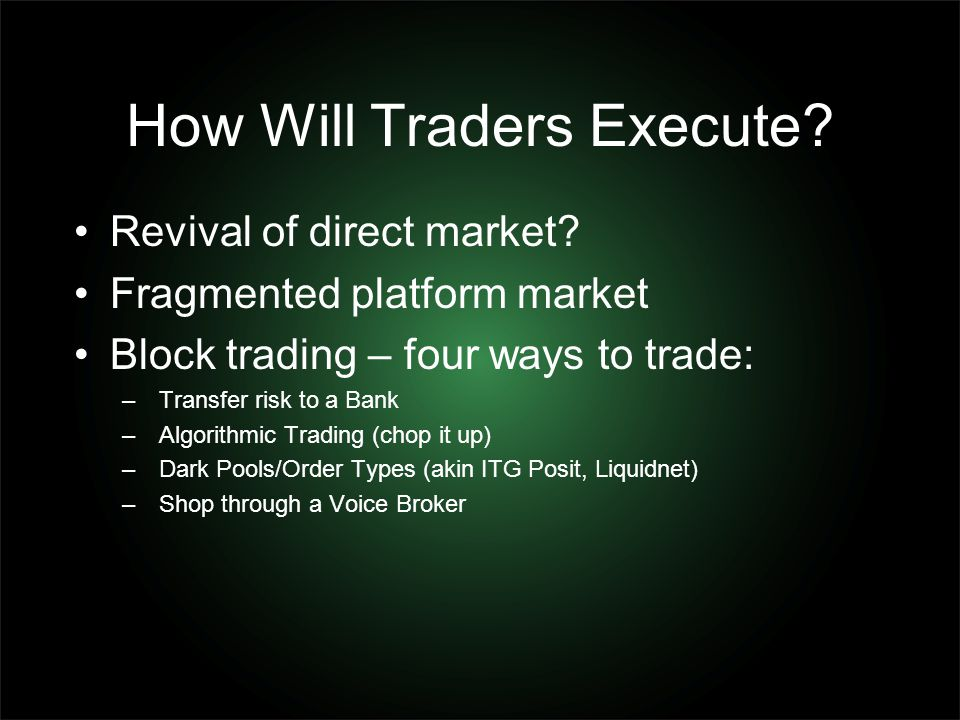 How Will Traders Execute