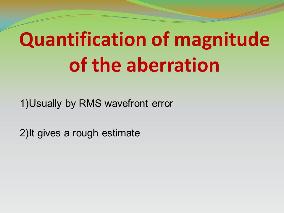 Quantification of magnitude of the aberration