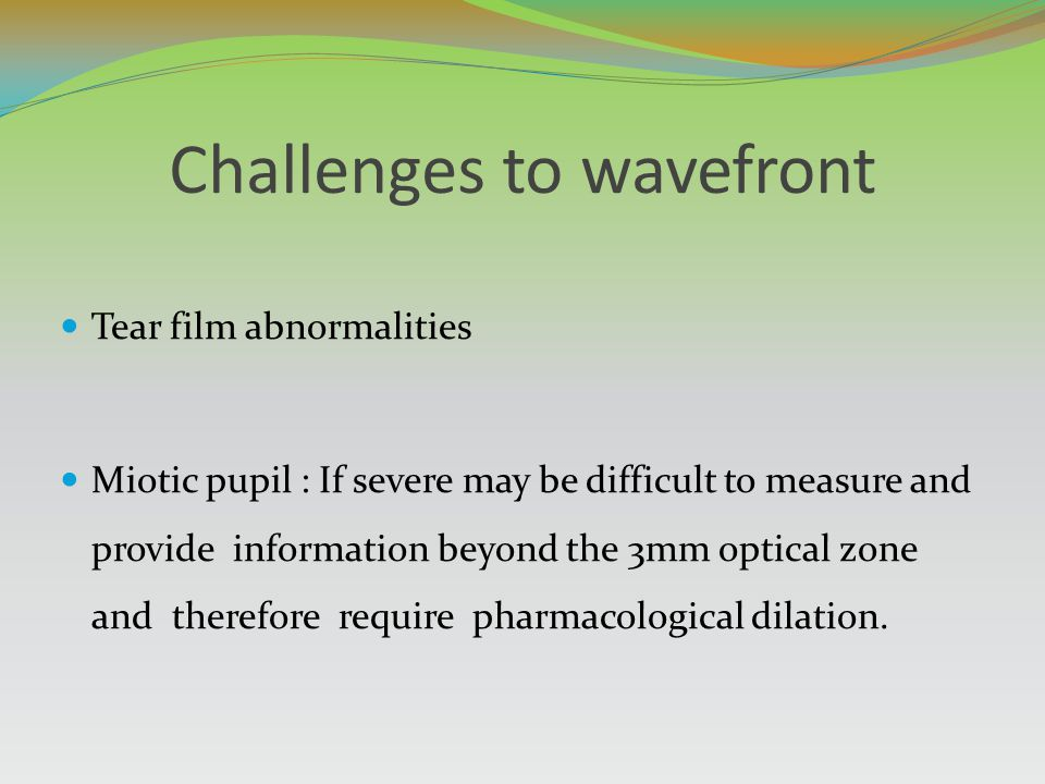 Challenges to wavefront