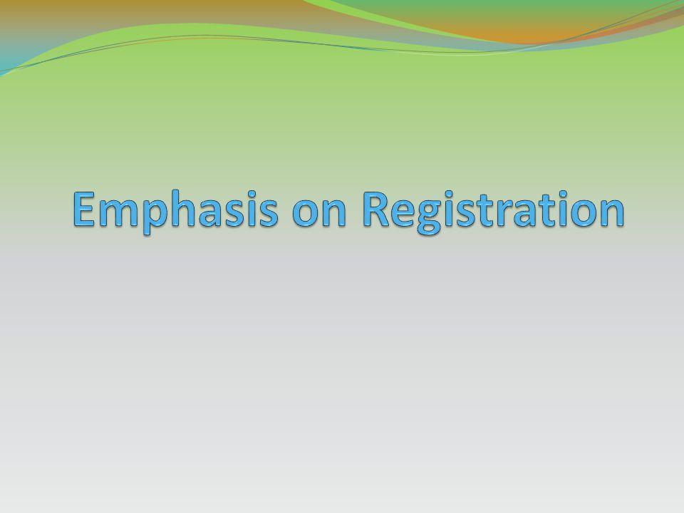 Emphasis on Registration