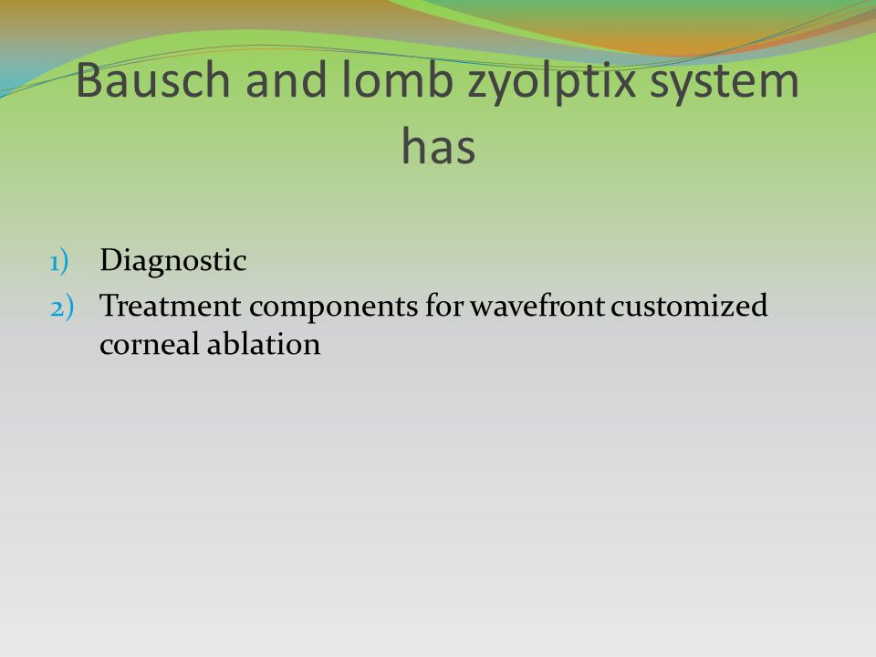 Bausch and lomb zyolptix system has