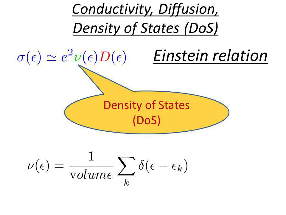 Conductivity, Diffusion, Density of States (DoS)
