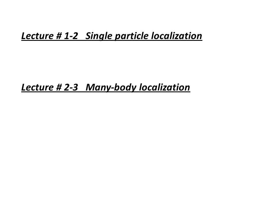 Lecture # 1-2 Single particle localization