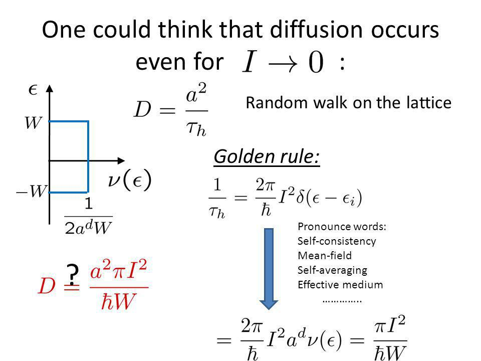 One could think that diffusion occurs even for :