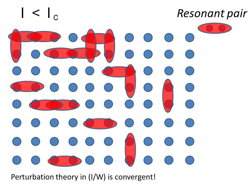 Resonant pair Perturbation theory in (I/W) is convergent!