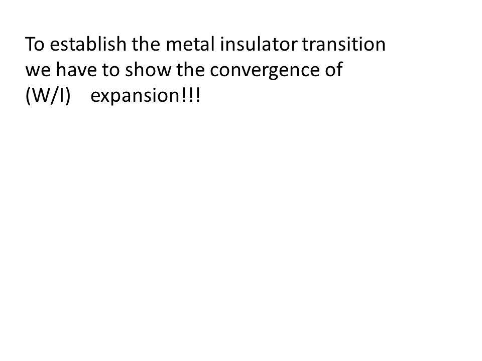 To establish the metal insulator transition