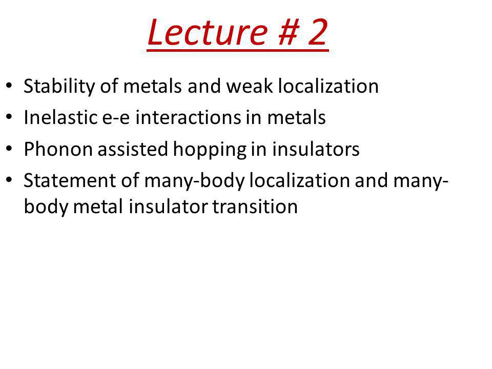 Lecture # 2 Stability of metals and weak localization