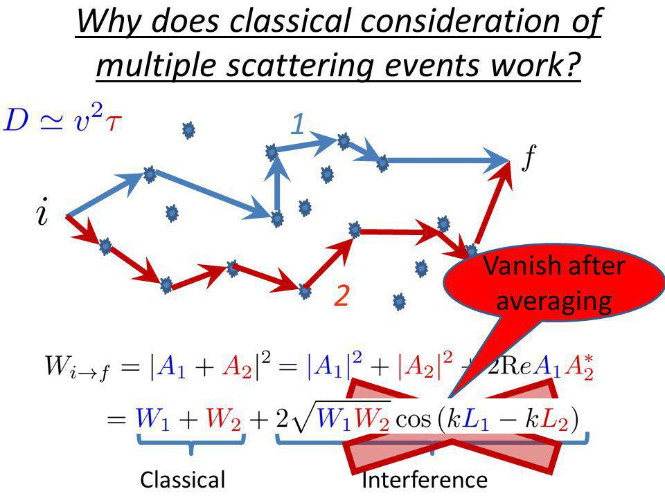 Why does classical consideration of multiple scattering events work