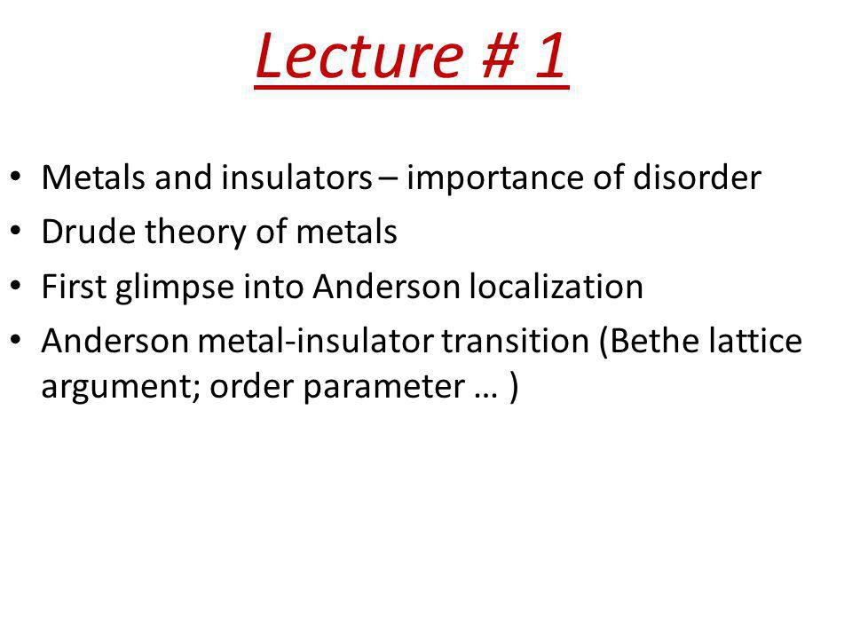Lecture # 1 Metals and insulators – importance of disorder