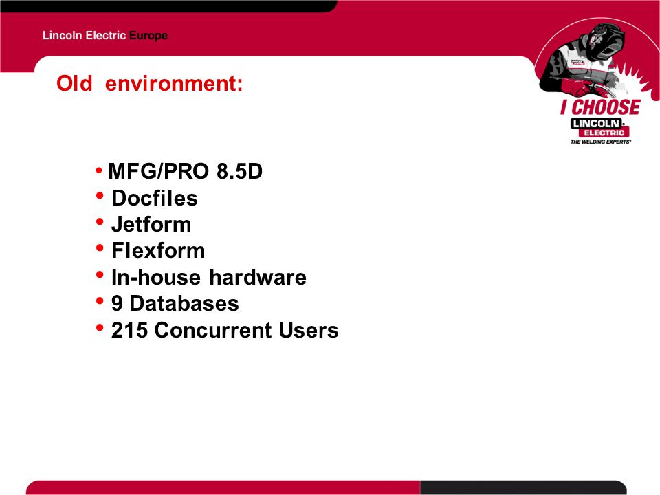 Old environment: Docfiles Jetform Flexform In-house hardware